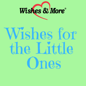 Wishes for the Little Ones